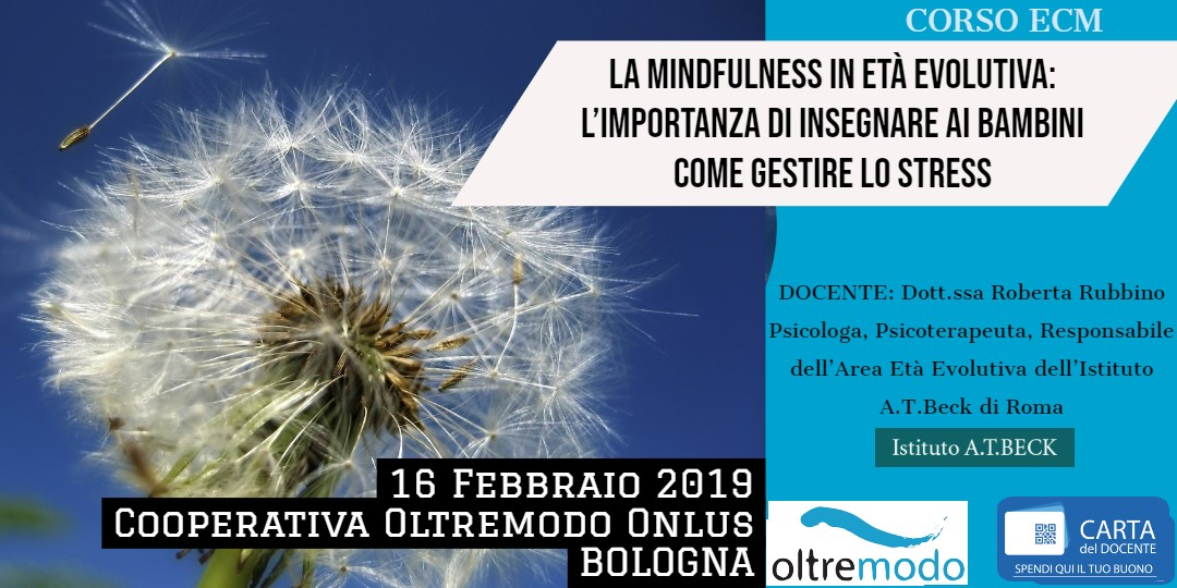 "Workshop ""LA MINDFULNESS IN ETÀ EVOLUTIVA: L'IMPORTANZA DI INSEGNARE AI BAMBINI COME GESTIRE LO STRESS"" 2019"