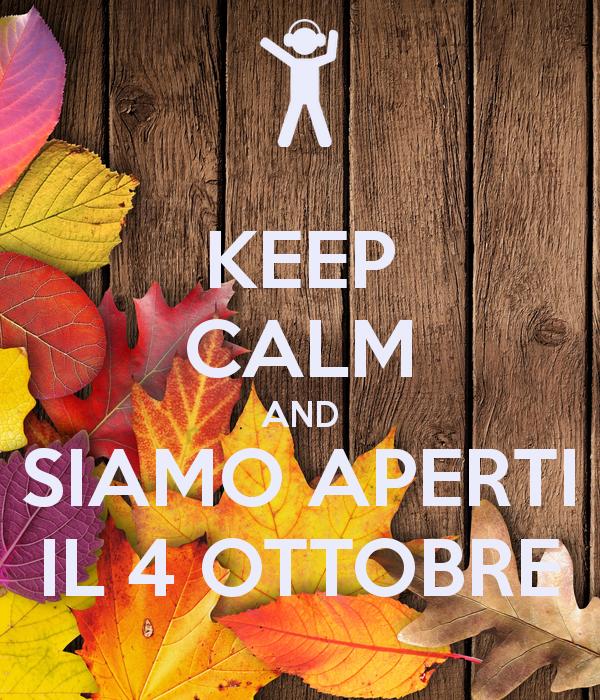 keep-calm-and-siamo-aperti-il-4-ottobre